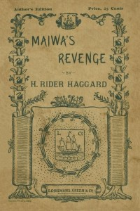 Maiwas Revenge Or The War of the Little Hand - Henry Rider Haggard