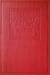 The Ancient Allan - Henry Rider Haggard