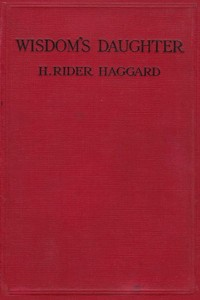 Wisdoms Daughter - Henry Rider Haggard