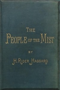 The People of the Mist - Henry Rider Haggard