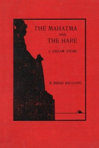 The Mahatma and the Hare A Dream Story - Henry Rider Haggard