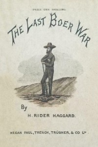 The Last Boer War - Henry Rider Haggard