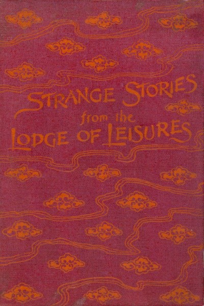 Strange Stories from the Lodge of Leisures