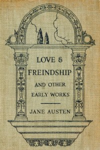 Love and Freindship and Other Early Works - Jane Austen