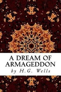 A Dream of Armageddon - HG Wells