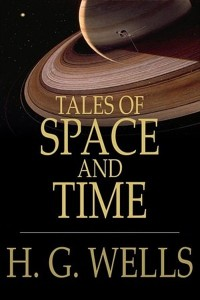 Tales of Space and Time - HG Wells
