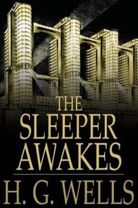 The Sleeper Awakes - HG Wells