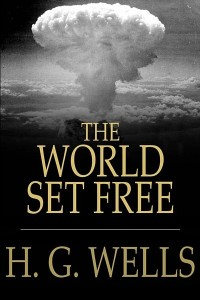 The World Set Free - HG Wells