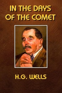 In the Days of the Comet - HG Wells