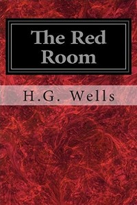 The Red Room - HG Wells
