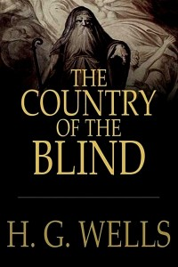 The Country of the Blind - HG Wells
