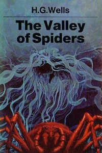The Valley of Spiders - HG Wells