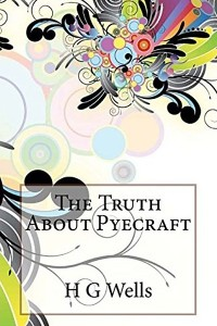 The Truth About Pyecraft - HG Wells