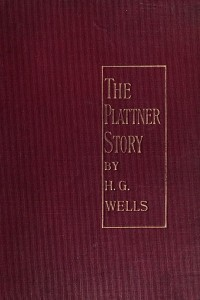 The Plattner Story - HG Wells