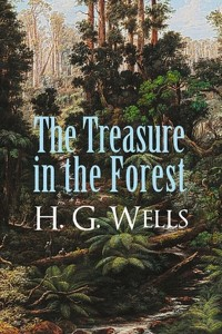 The Treasure in the Forest - HG Wells