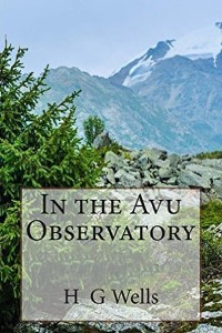 In the Avu Observatory - HG Wells