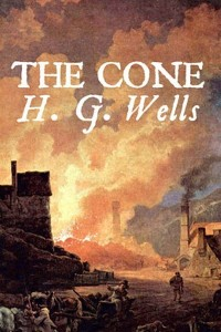 The Cone - HG Wells