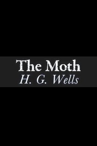 The Moth - HG Wells