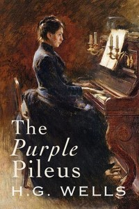 The Purple Pileus - HG Wells