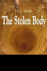 The Stolen Body - HG Wells