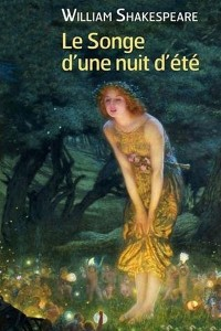 Le Songe dune nuit dete - William Shakespeare