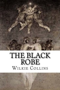 The Black Robe - William Wilkie Collins