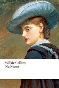 No Name - William Wilkie Collins