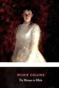 The Woman in White - William Wilkie Collins