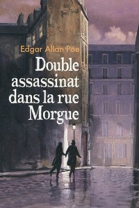 Double Assassinat dans la rue Morgue - Edgar Allan Poe