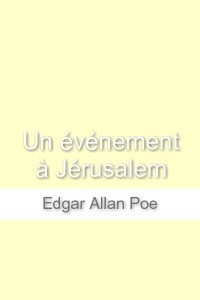 Un Evenement a Jerusalem - Edgar Allan Poe