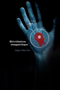 Revelation magnetique - Edgar Allan Poe