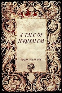 A Tale of Jerusalem - Edgar Allan Poe