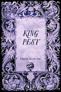 King Pest - Edgar Allan Poe