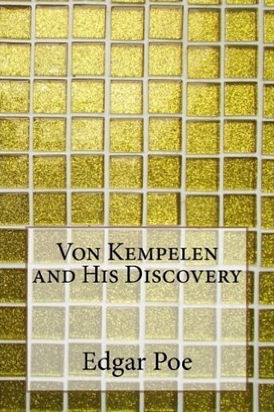 Von Kempelen and His Discovery