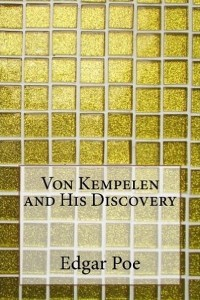 Von Kempelen and His Discovery - Edgar Allan Poe