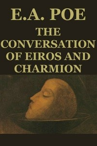 The Conversation of Eiros and Charmion - Edgar Allan Poe