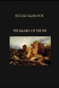 The Island of the Fay - Edgar Allan Poe
