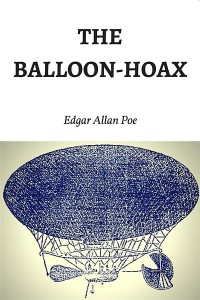 The Balloon-Hoax - Edgar Allan Poe