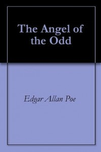 The Angel of the Odd - Edgar Allan Poe