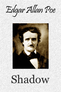 Shadow - Edgar Allan Poe