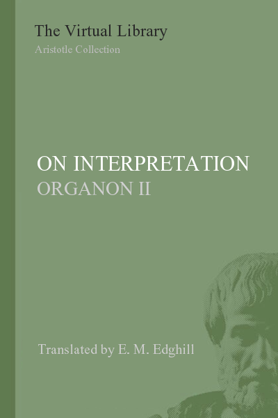 On Interpretation ( Organon II - De Interpretatione)