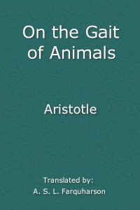 On the Gait of Animals ( De Incessu Animalium)