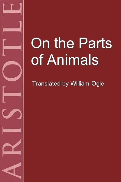 On the Parts of Animals (De Partibus Animalium)