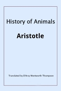 History of Animals - Aristotle