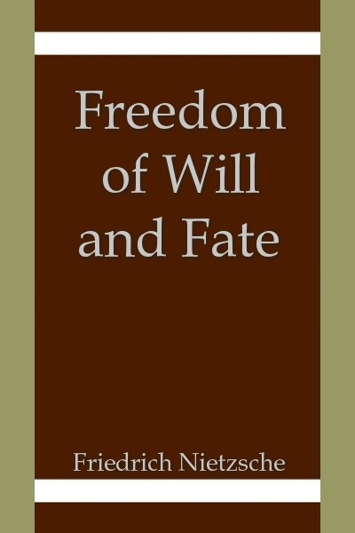 Freedom of Will and Fate