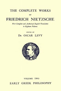 Early greek philosophy and other essays- Friedrich Nietzsche