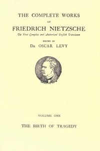 The Birth of Tragedy or Hellenism and Pessimism - Friedrich Nietzsche