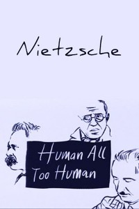 Human All Too Human - Friedrich Nietzsche