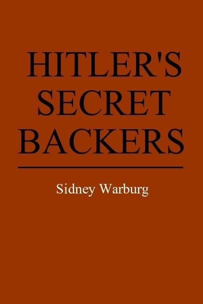 Hitler's Secret Backers: The Financial Sources of National Socialism